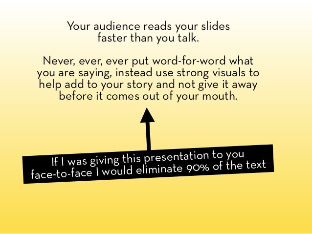 """When someone puts all their text in their presentation I say to myself: """"Dude?! What's the point of being here?! Just emai..."""