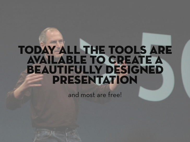 so please, lets stop designing     presentations like its        1999