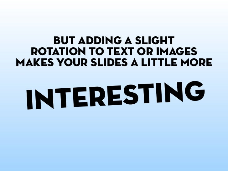 WHAT IT mEANS: Contrast Text and images that are all the same size      *First coined by and style is extremely boring and...
