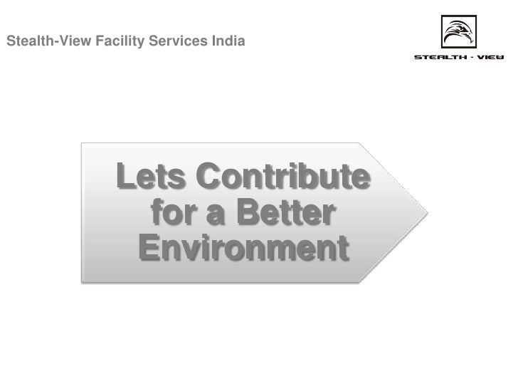 Stealth-View Facility Services India                     Lets Contribute                   for a Better                  E...