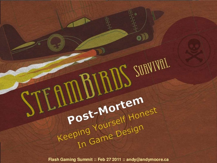FGS 2011: Keeping Yourself Honest in Game Design (SteamBirds)