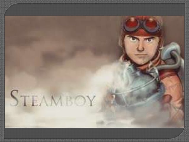    Our selected theme was    Technology and Protest, and    our film was Steamboy.   A Japanese animation film    direct...