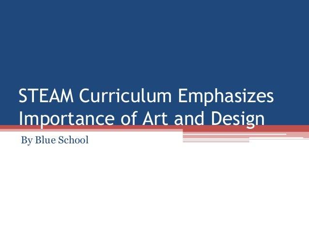 steam curriculum emphasizes importance of art and design