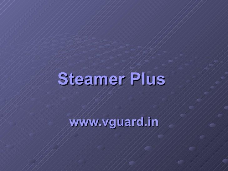 Steamer Plus   www.vguard.in