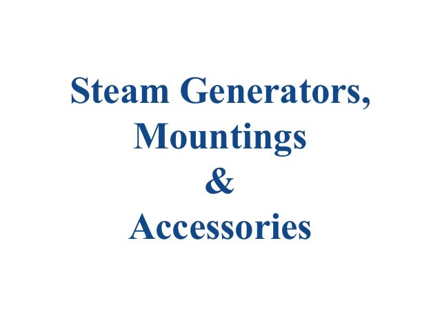 Steam Generators, Mountings & Accessories