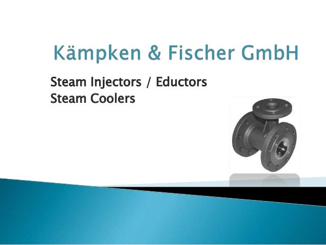 Steam Injectors / Eductors Steam Coolers