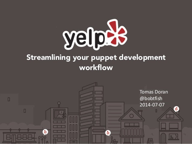 Streamlining your puppet development workflow Tomas	   Doran	    @bobtfish	    2014-­‐07-­‐07