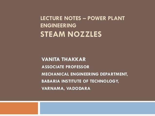 LECTURE NOTES – POWER PLANT ENGINEERING STEAM NOZZLES VANITA THAKKAR ASSOCIATE PROFESSOR MECHANICAL ENGINEERING DEPARTMENT...
