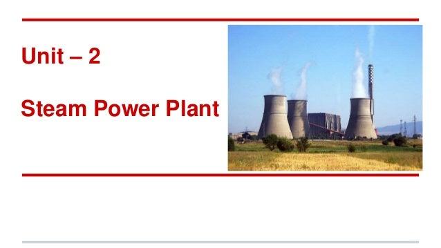 Unit – 2 Steam Power Plant