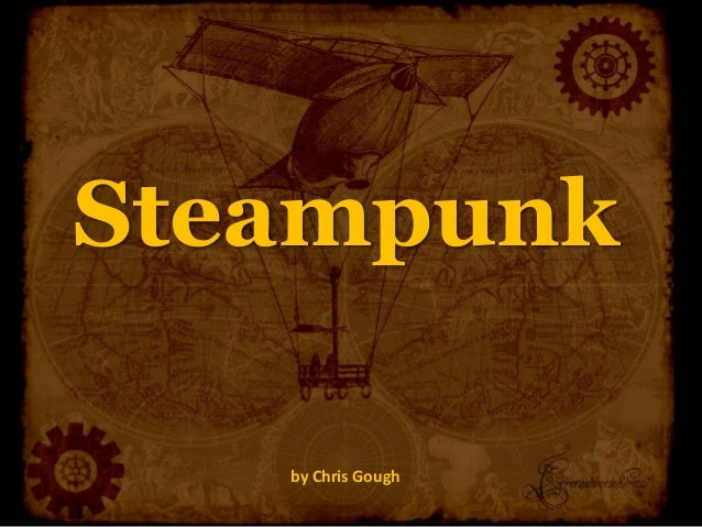 Steampunk by Chris Gough