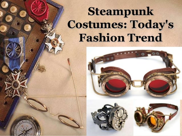 Steampunk Costumes: Today's Fashion Trend