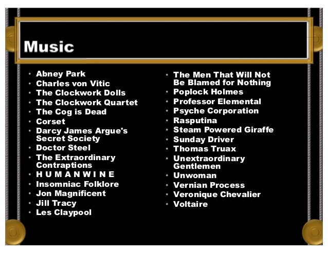 Music • Abney Park • Charles von Vitic • The Clockwork Dolls • The Clockwork Quartet • The Cog is Dead • Corset • Darcy Ja...