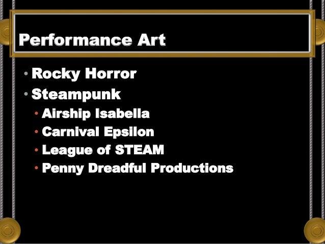 Performance Art • Rocky Horror • Steampunk • Airship Isabella • Carnival Epsilon • League of STEAM • Penny Dreadful Produc...