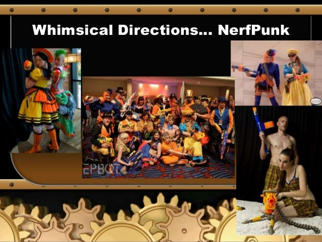 Whimsical Directions… NerfPunk