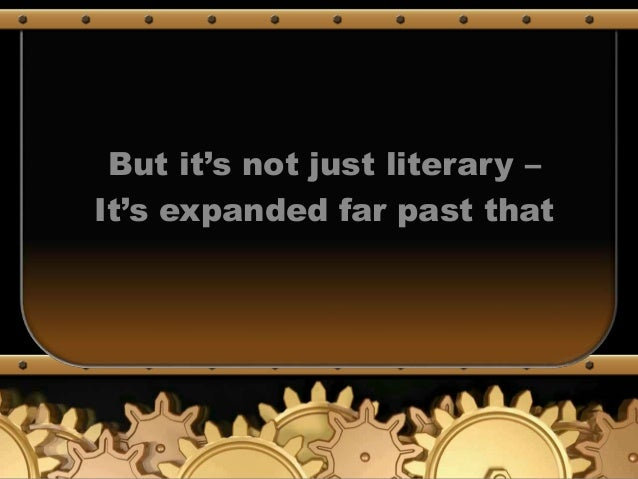 But it's not just literary – It's expanded far past that