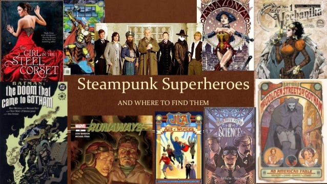 Steampunk Superheroes AND WHERE TO FIND THEM
