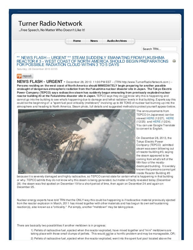 Home  News  Audio Archives Search TRN...  ** NEWS FLASH -- URGENT ** STEAM SUDDENLY EMANATING FROM FUKUSHIMA REACTOR # 3 -...