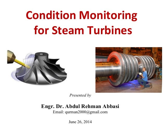 condition monitoring of turbines By bethany duarte monitoring the operating condition of bearings in a hydropower unit is a vitally important component of an overall plant maintenance and reliability program.