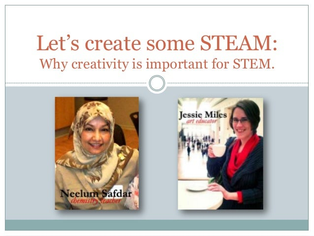 Let's create some STEAM:Why creativity is important for STEM.