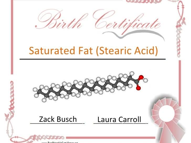 Saturated Fat (Stearic Acid) Zack Busch Laura Carroll