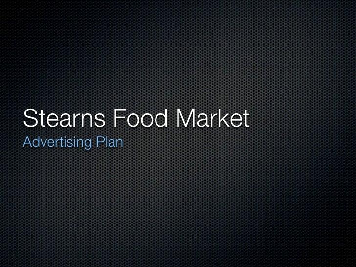 Stearns Food Market Advertising Plan