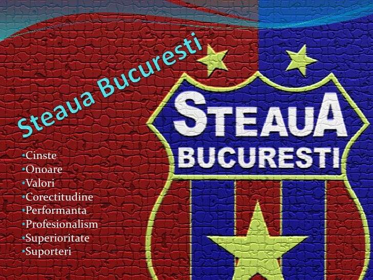 Steaua Bucuresti<br /><ul><li>Cinste