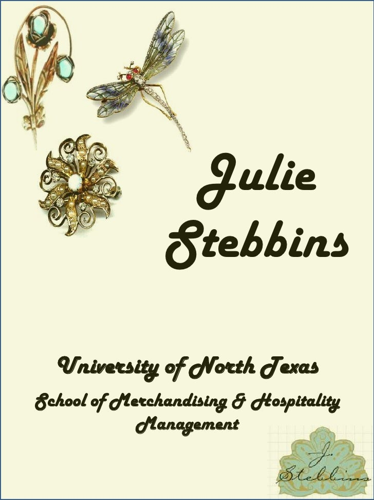 Julie Stebbins<br />University of North Texas<br />School of Merchandising & Hospitality Management<br />