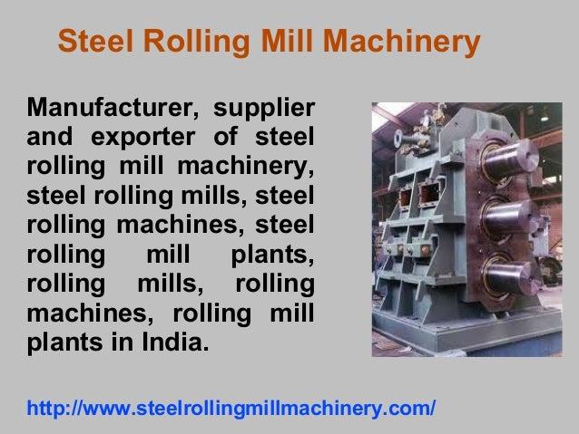 Steel Rolling Mill Machinery Manufacturer, supplier and exporter of steel rolling mill machinery, steel rolling mills, ste...