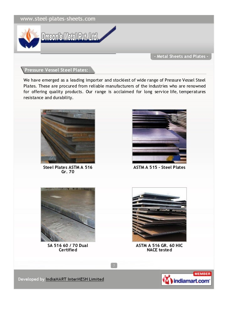 - Metal Sheets and Plates -Pressure Vessel Steel Plates:We have emerged as a leading importer and stockiest of wide range ...