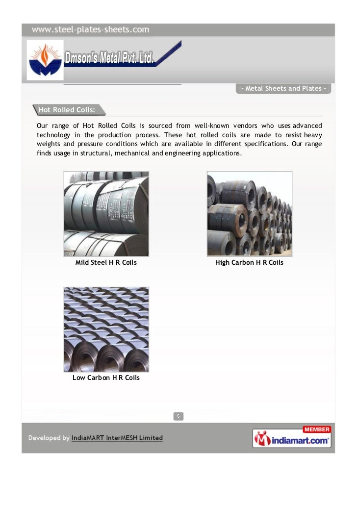 - Metal Sheets and Plates -Hot Rolled Coils:Our range of Hot Rolled Coils is sourced from well-known vendors who uses adva...