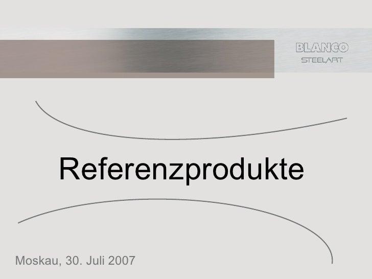 ReferenzprodukteMoskau, 30. Juli 2007