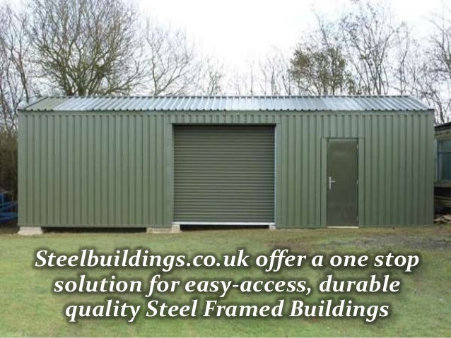 Steelbuildings.co.uk offer a one stop  solution for easy-access, durable   quality Steel Framed Buildings