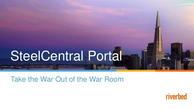 SteelCentral Portal Take the War Out of the War Room