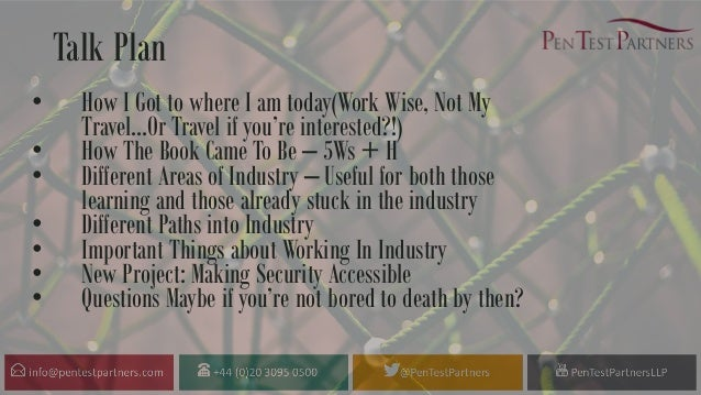 Talk Plan • How I Got to where I am today(Work Wise, Not My Travel…Or Travel if you're interested?!) • How The Book Came T...