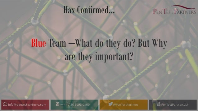Hax Confirmed… Blue Team –What do they do? But Why are they important?
