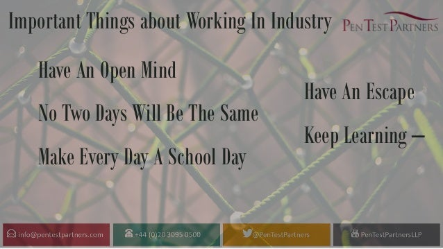Important Things about Working In Industry Have An Open Mind Have An Escape No Two Days Will Be The Same Keep Learning – M...