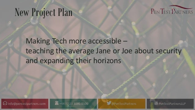 New Project Plan Making Tech more accessible – teaching the average Jane or Joe about security and expanding their horizons