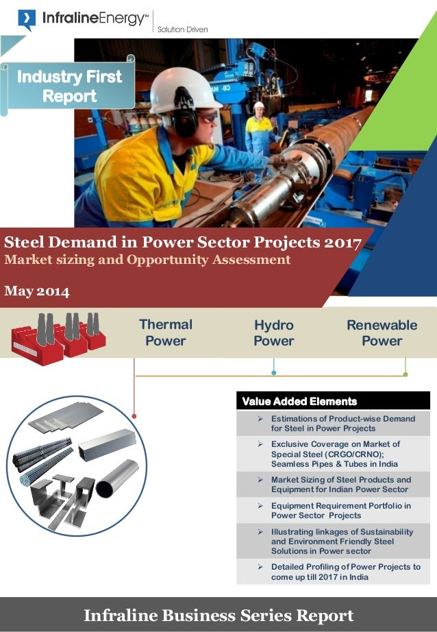 Value Added Elements  Estimations of Product-wise Demand for Steel in Power Projects  Exclusive Coverage on Market of Sp...