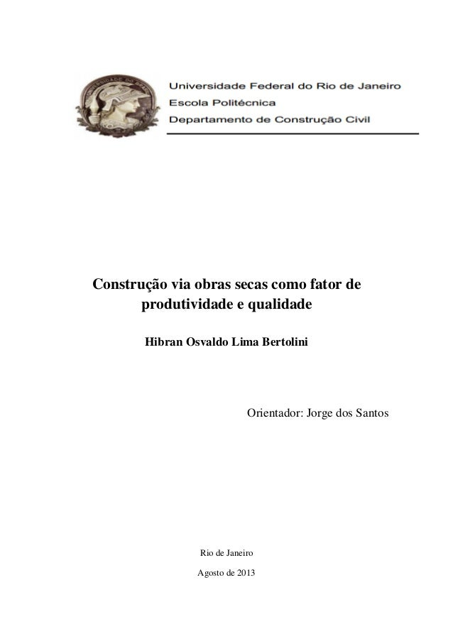 Construção via obras secas como fator de produtividade e qualidade Hibran Osvaldo Lima Bertolini Orientador: Jorge dos San...