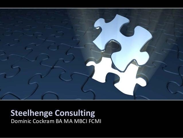 Steelhenge Consulting Dominic Cockram BA MA MBCI FCMI