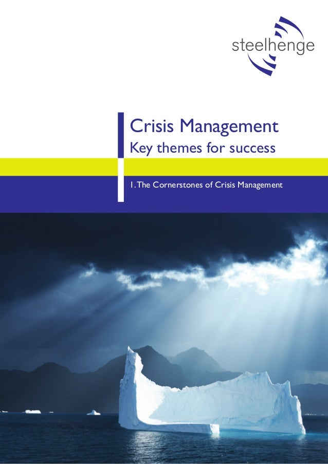 Crisis ManagementKey themes for success1. The Cornerstones of Crisis Management                                           ...