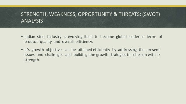 indian steel sector swot analysis Swot analysis of indian mining industry: by  10 in aluminium and 11 th in crude steel in the world over 11 million people are employed in the indian mining .