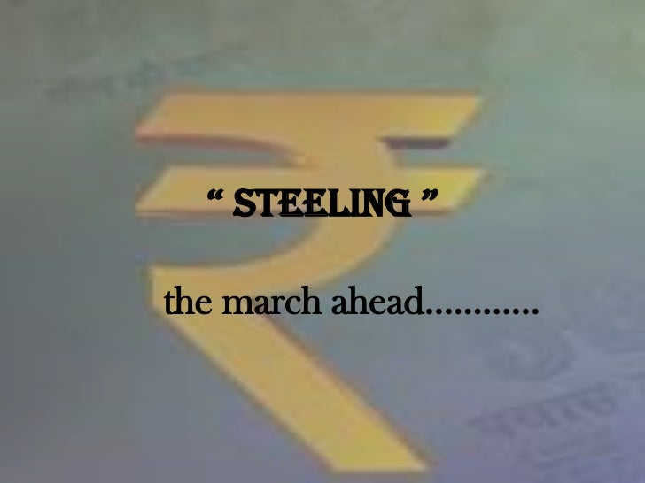 """"""" STEELING """"<br />      the march ahead…………<br />"""