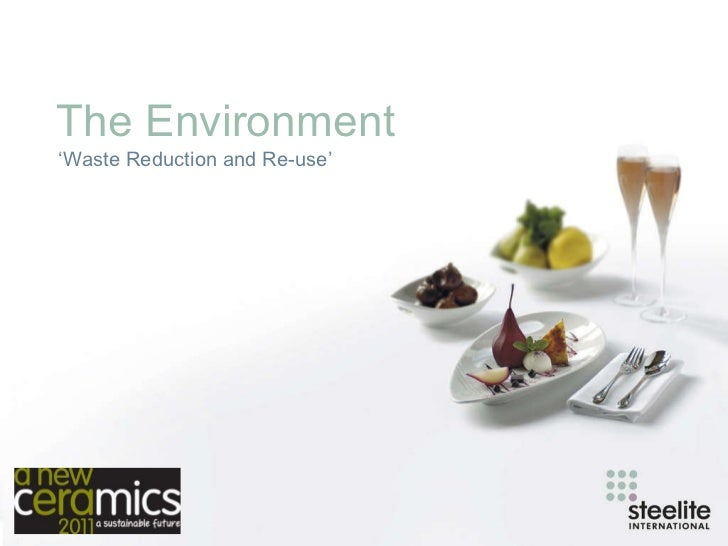 The Environment ' Waste Reduction and Re-use'