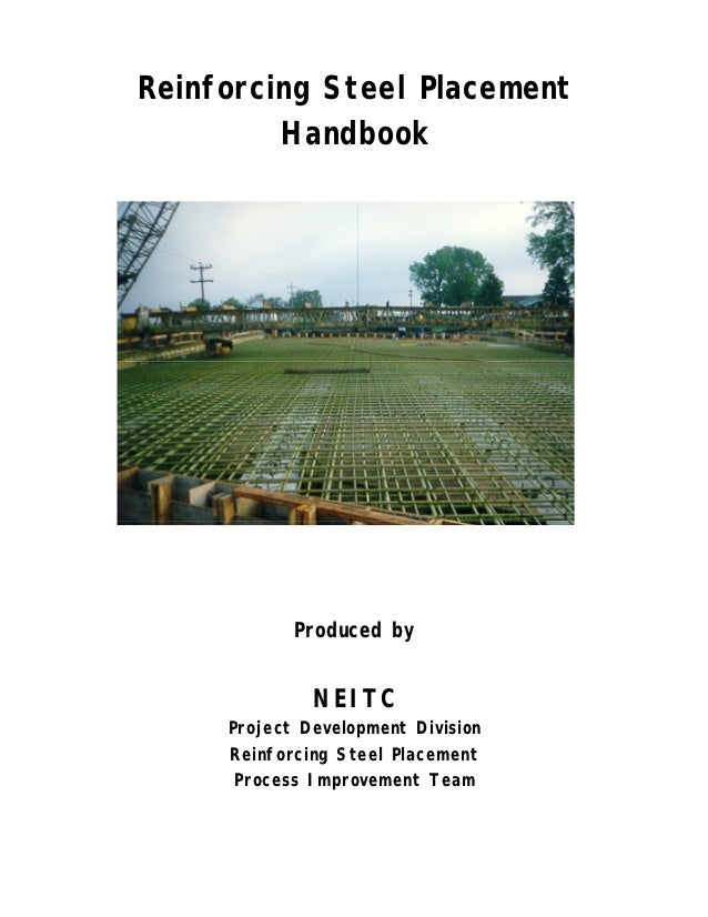 Reinforcing Steel Placement         Handbook            Produced by              NEITC     Project Development Division   ...