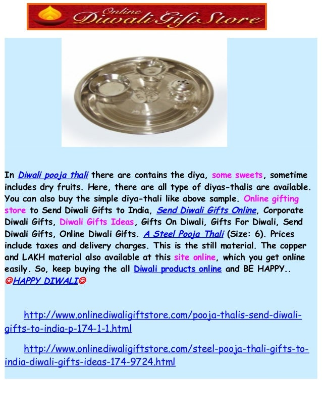 In Diwali pooja thali there are contains the diya, some sweets, sometime includes dry fruits. Here, there are all type of ...