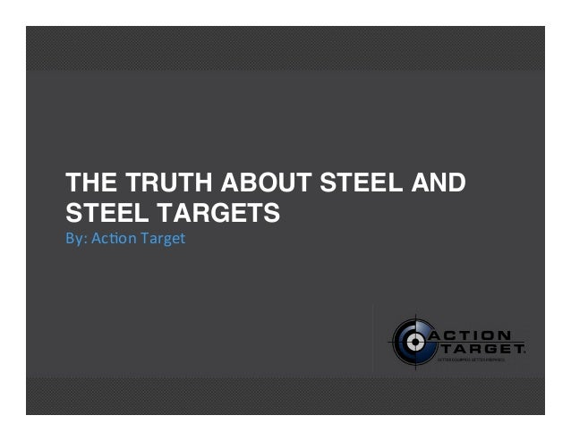 THE TRUTH ABOUT STEEL ANDSTEEL TARGETSBy: Acon Target