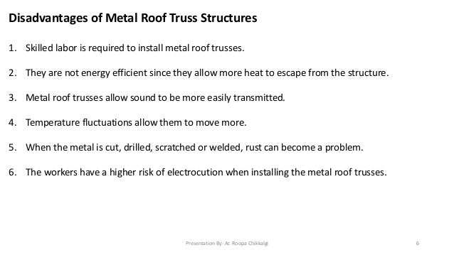 ... 6. Disadvantages Of Metal Roof Truss Structures 1.