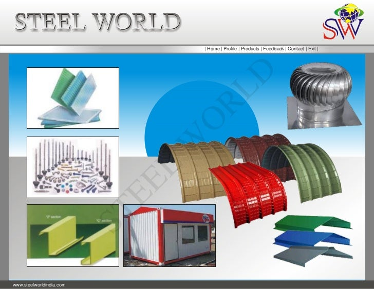 STEEL WORLD                                   | Home | Profile | Products | Feedback | Contact | Exit |                   ...