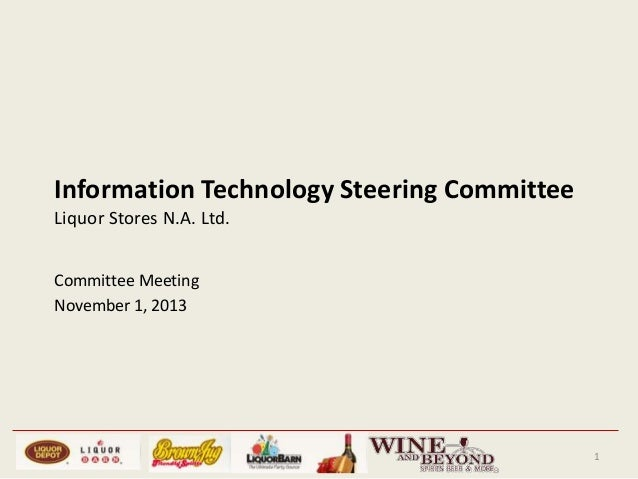 Information Technology Steering Committee Liquor Stores N.A. Ltd. Committee Meeting November 1, 2013  1